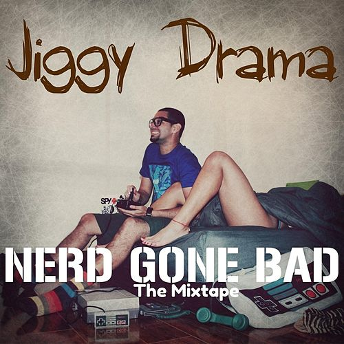 Nerd Gone Bad de Jiggy Drama