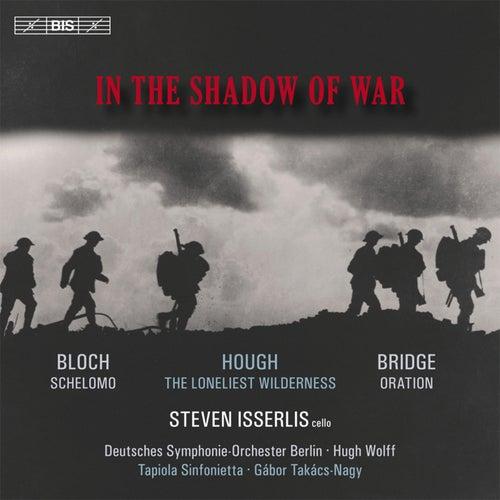 In the Shadow of War de Steven Isserlis
