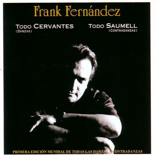 Cervantes & Saumell: Danzas y Contradanzas (CD1) de Frank Fernández