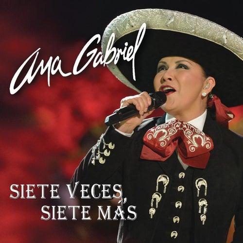 Siete Veces Siete Mas By Ana Gabriel