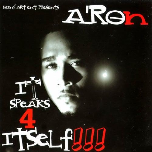 It Speaks 4 Itself!!! de Aron