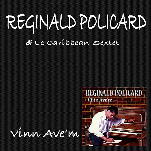 Vin Ave'm by Reginald Policard