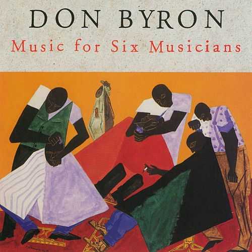 Music For Six Musicians de Don Byron