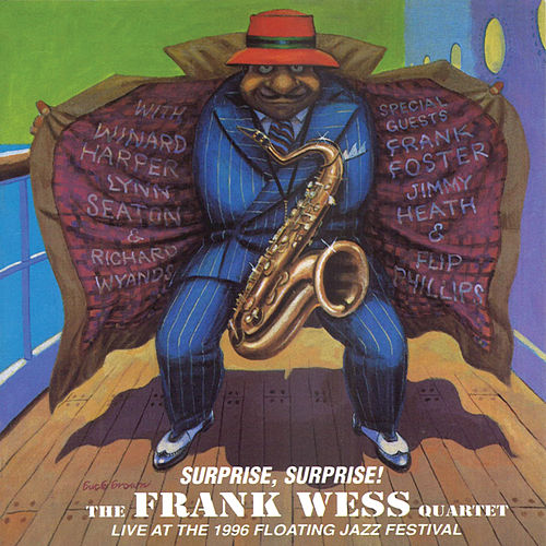 Suprise, Surprise (Live At The 1996 Floating Jazz Festival) (Disc 1) by Frank Wess