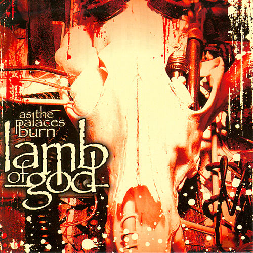 As The Palaces Burn von Lamb of God