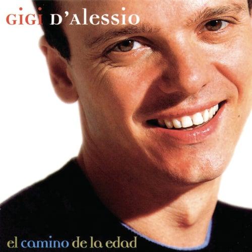 El Camino De La Edad de Gigi D'Alessio