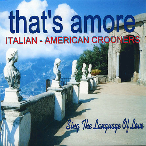 That's Amore - Italian American Crooners de Various Artists