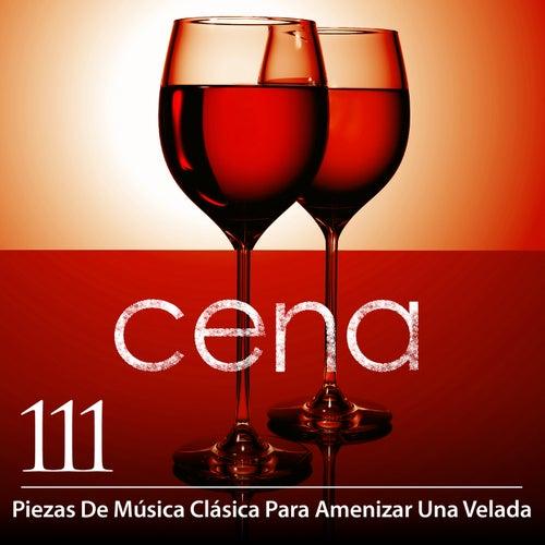 Cena: 111 Piezas De Música Clásica Para Amenizar Una Velada (Spanish) de Various Artists
