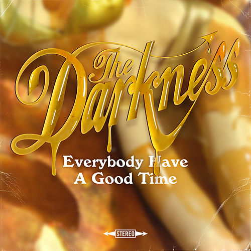 Everybody Have a Good Time by The Darkness
