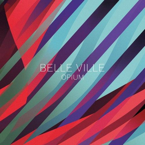 Opium EP by Belleville