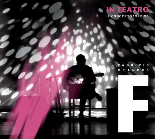 In Teatro - Il concerto 1992/1993 di Fabrizio De André