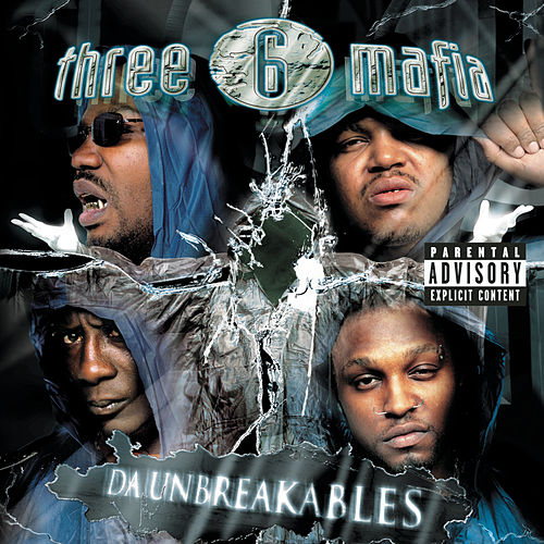Da Unbreakables (Explicit Version) de Three 6 Mafia