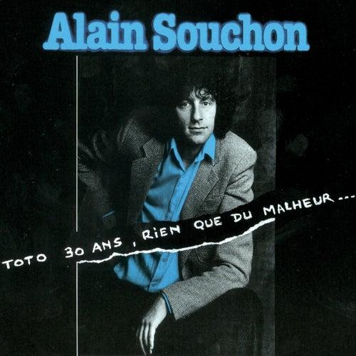 Toto 30 Ans, Rien Que Du Malheur... de Alain Souchon