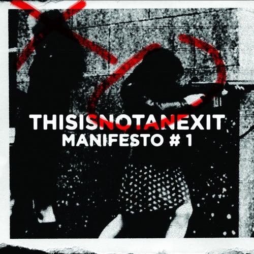 Thisisnotanexit Manifesto #1 von Various Artists