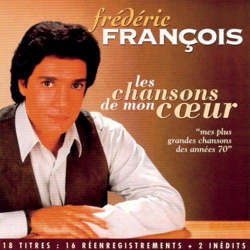 Les Chansons De Mon Coeur de Frédéric François
