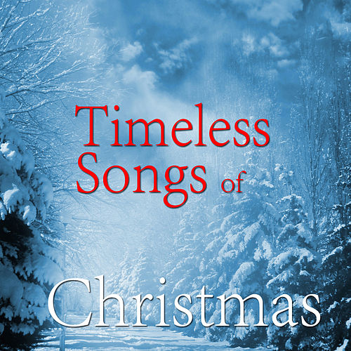 Timeless Songs of Christmas by Various Artists