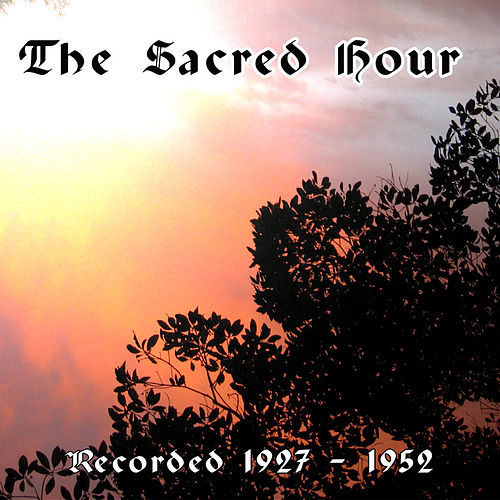 The Sacred Hour: Recorded 1927 - 1952 von Various Artists