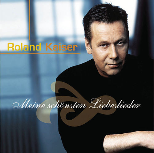 Meine schönsten Liebeslieder von Roland Kaiser