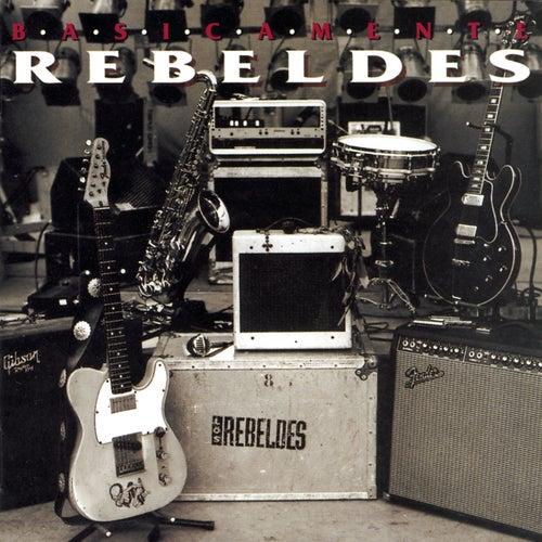 Basicamente... Rebeldes (Vol. I) / Basicamente... Rebeldes (Vol. II) de Los Rebeldes