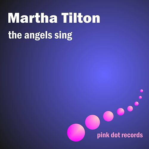 The Angels Sing by Martha Tilton