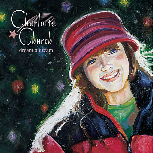 dream a dream (North American Version) by Charlotte Church