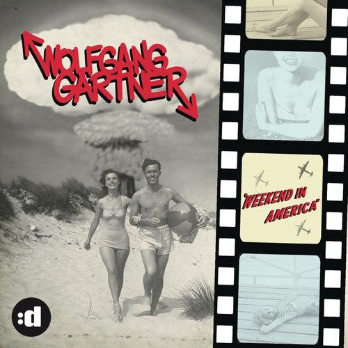 Weekend In America by Wolfgang Gartner