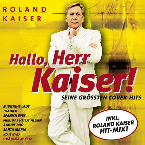 Cover Versions von Roland Kaiser