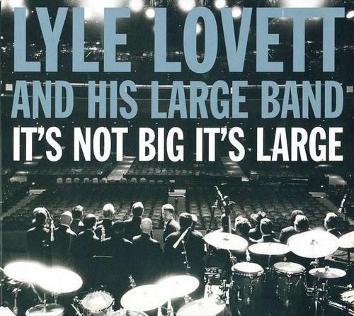 It's Not Big It's Large by Lyle Lovett