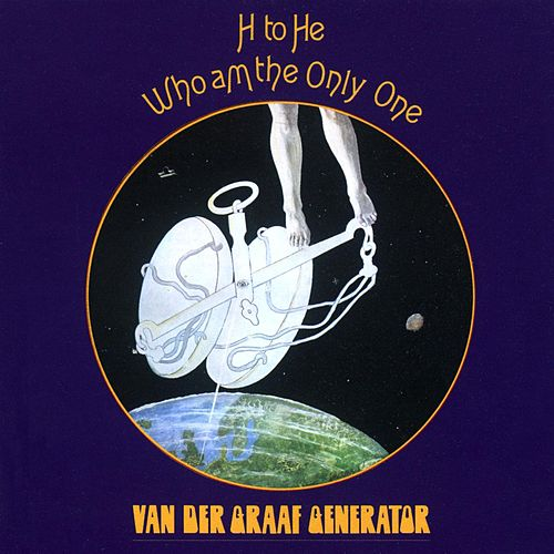 H to He, Who Am the Only One de Van Der Graaf Generator