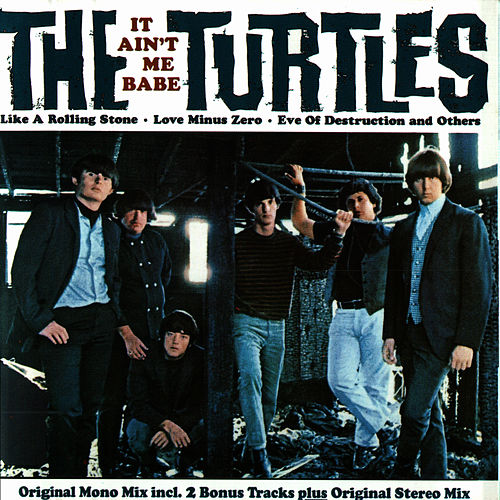 It Ain't Me Babe von The Turtles