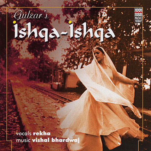 Ishqa-Ishqa by Gulzar