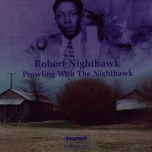Prowling With The Nighthawk de Robert Nighthawk