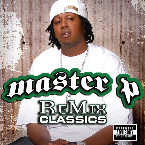 Greatest Hits: Remix Classics von Master P