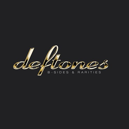 B-Sides & Rarities by Deftones