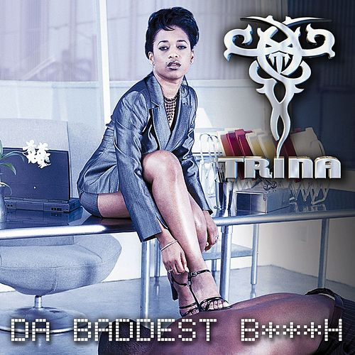 Da Baddest Bitch by Trina