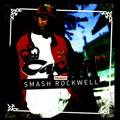Casual Presents: Smash Rockwell by Casual