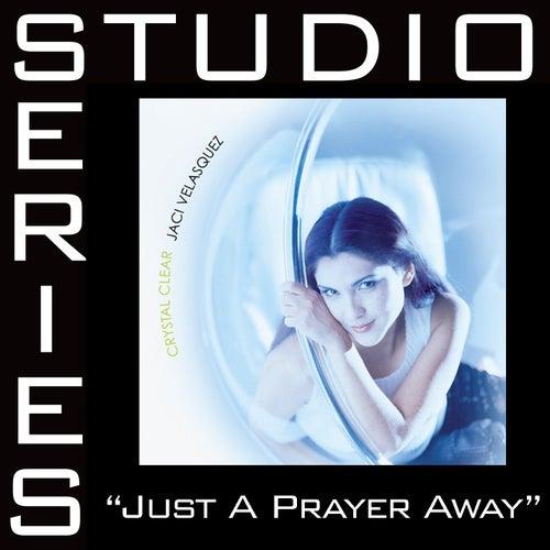 Just A Prayer Away [Studio Series Performance Track] de Performance Track - Jaci Velasquez