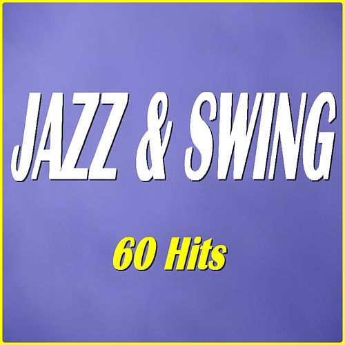 Jazz & Swing (60 Hits) by Various Artists