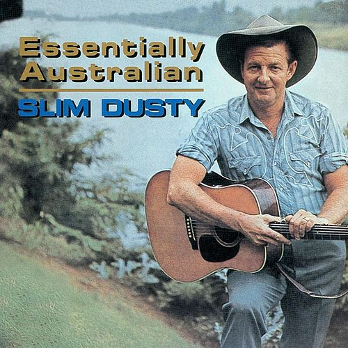 Essentially Australian van Slim Dusty