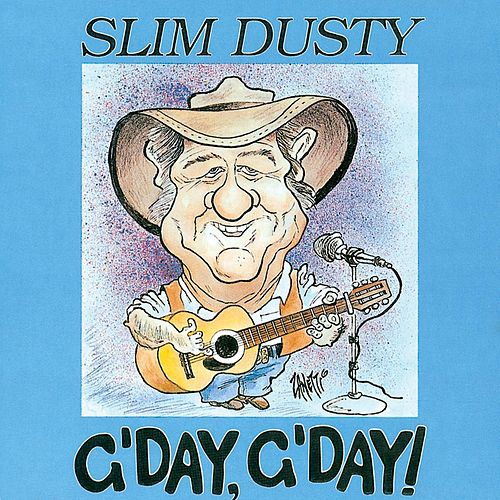 G'day G'day van Slim Dusty