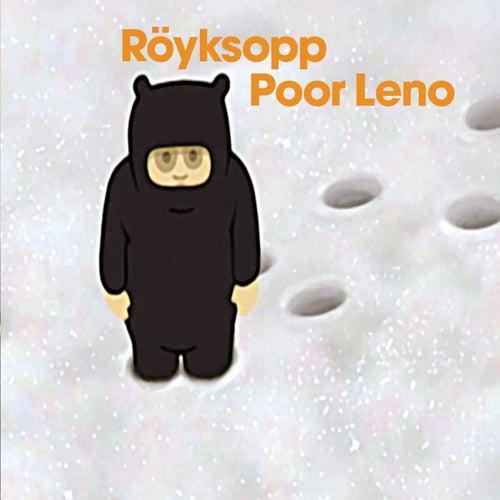 Poor Leno von Röyksopp