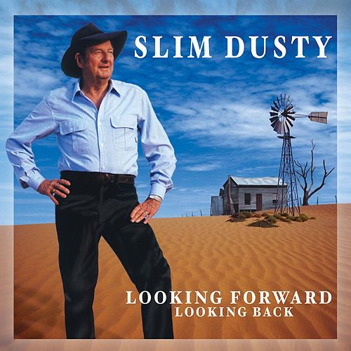 Looking Forward Looking Back van Slim Dusty