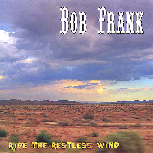 Ride the Restless Wind de Bob Frank