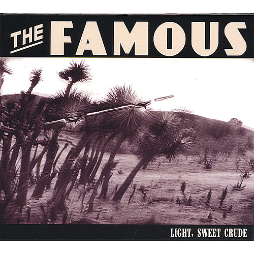 Light, Sweet Crude de Famous