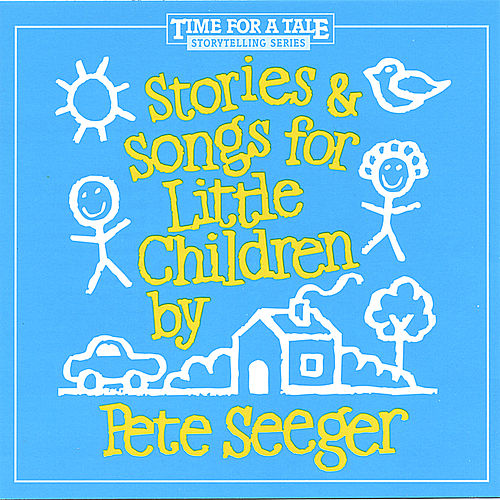Stories and Songs for Little Children de Pete Seeger