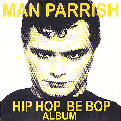 Hip Hop Be Bop de Man Parrish