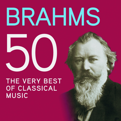 Brahms 50, The Very Best Of Classical Music di Various Artists