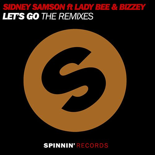 Let's Go (feat. Lady Bee & Bizzey) (The Remixes) by Sidney Samson