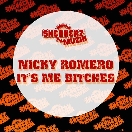 It's Me Bitches de Nicky Romero