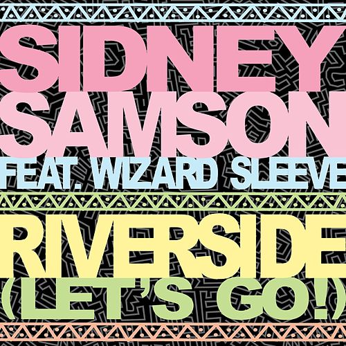 Riverside (Let's Go!) von Sidney Samson